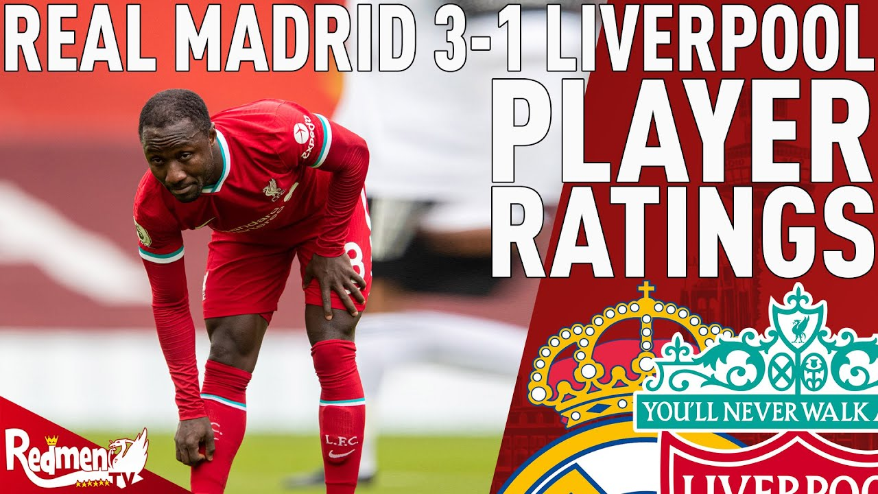 Keita Gets A 3! | Real Madrid 3-1 Liverpool | Player Ratings