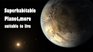 Scientists Discovered habitable Planets Even Better for Life Than Earth