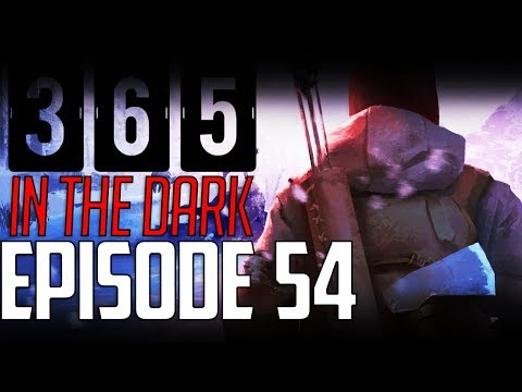 Let's Play THE LONG DARK    A YEAR IN THE DARK    Episode 54