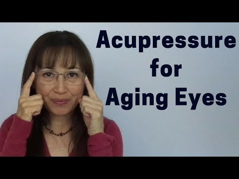 Acupressure for Aging Eyes - Massage Monday #383