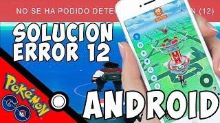 Pokemon GO ¡UNICA SOLUCION ERROR 12!