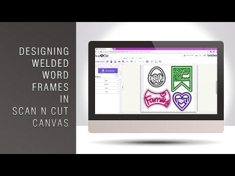 Making Welded Word Frames In Scan N Cut Canvas
