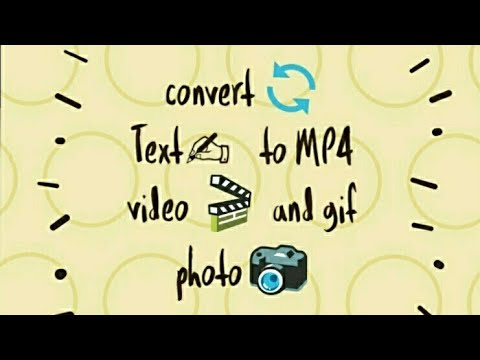 how to convert Text to video mp4 and gif.