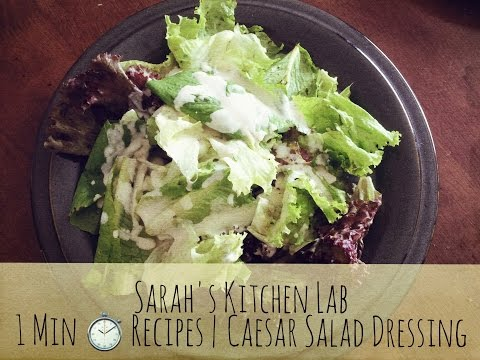 Sarah's Kitchen Lab   1 Min Recipes   Caesar Salad Dressing