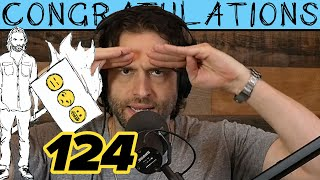And Now You're Mashed Potatoes (124) | Congratulations Podcast with Chris D'Elia