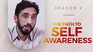 The Path to Self Awareness - Amazed by the Quran - Nouman Ali Khan