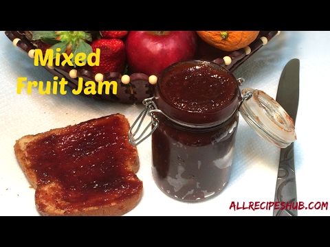 Easy Mixed Fruit Jam | How to make Mixed Fruit Jam - All Recipes Hub