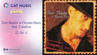Download Don Baxter si Royala Mare feat. Catalina - Zi de zi
