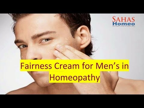 Fairness Cream for Mens in Homeopathy | Dr. N. C. Pandey, Sahas Homeopathy