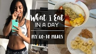 WHAT I EAT IN A DAY | my go-to meals
