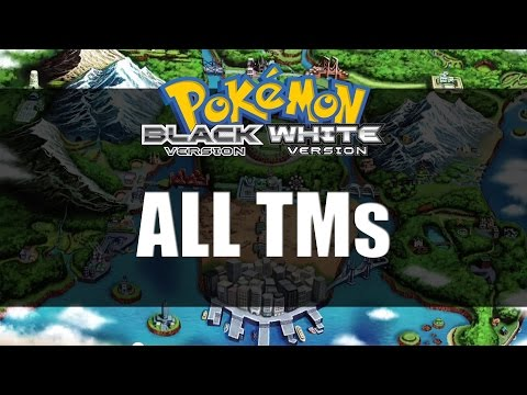 Pokemon Black and White | All TM Locations