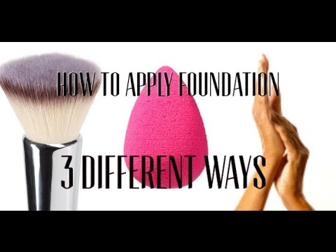 How To Apply Foundation 3 Different Ways: Brush, Fingers, Beauty Blender Sponge