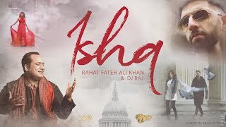 ISHQ | DJ Raj | Rahat Fateh Ali Khan | **Official Video** | VIP Records | 360 Worldwide