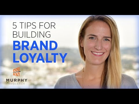 5 Tips for Building Brand Loyalty | Murphy Research