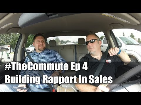 The Commute Ep 4 :: How to Build Rapport in Sales