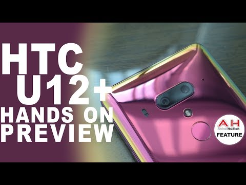 HTC U12 Plus Hands-On Preview - All About the Colors