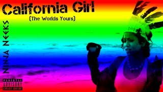 Ninja Neeks - CALIFORNIA GIRL (The Worlds Yours) (Prod.By Ninja Neeks)