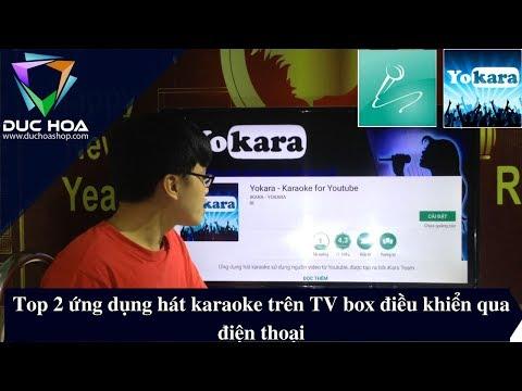 Top 2 ứng dụng hát karaoke trên TV Box điều khiển qua điện thoại tốt nhất  - duchoashop.com