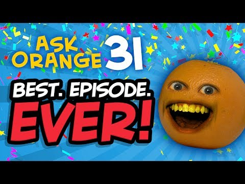 Annoying Orange - Ask Orange #31: Best Episode Ever!