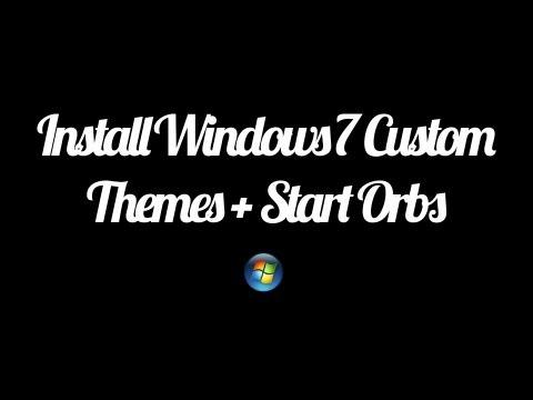 How To Install Windows 7 Custom Themes & Start Orb