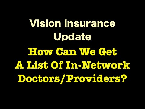 Vision Insurance - How Can We Get A List Of In-Network Doctors?
