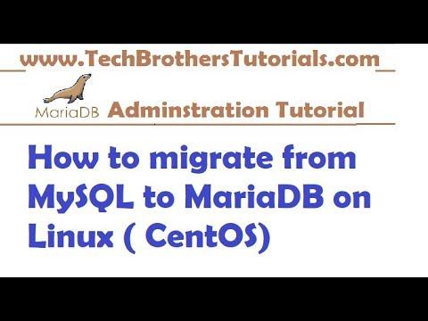 How to Migrate from MySQL to MariaDB on Linux CentOS - MariaDB Admin Tutorial