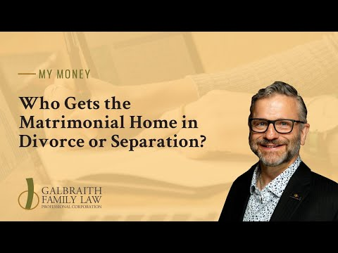 Who Gets the Matrimonial Home in a Divorce or Separation?