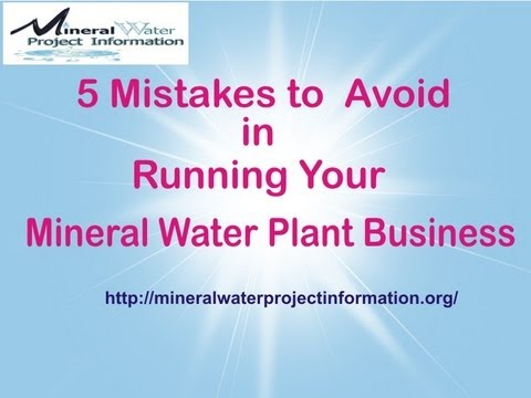 5 Mistakes to Avoid in Running your Mineral Water Plant Business