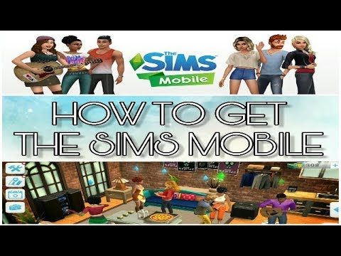 HOW TO GET THE SIMS MOBILE FOR ANDROID & IPHONE