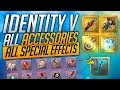All Special Accessories Special Effects Identity V