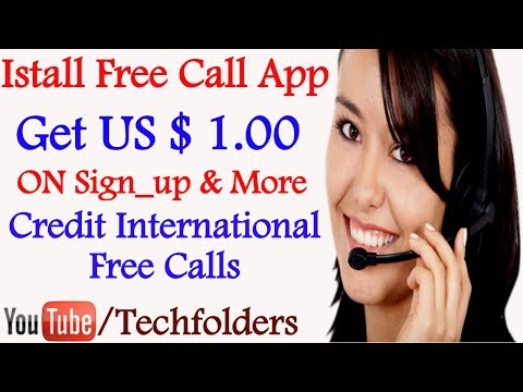 Make Free International Call Any Where | Sign-up App Get Free US $ 1.00 credit | Free Call Unlimited