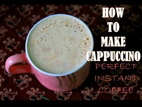 How to Make Perfect Coffee - Indian Style Cappuccino Recipe