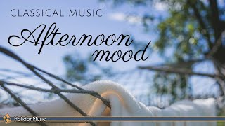 Afternoon Mood | Classical Music