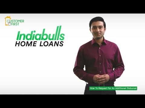 How to request for an additional disbursal - Indiabulls Home Loans