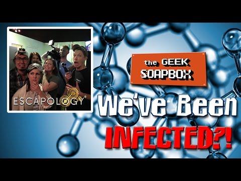 We've Been INFECTED?! - The Geek Soapbox: Episode 0307