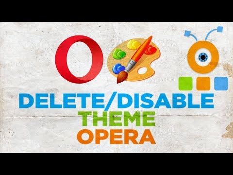 How to Delete or Disable Theme in Opera