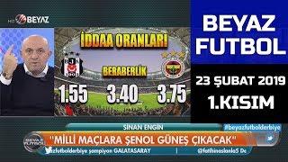 (..) Beyaz Futbol 23 Şubat 2019 Kısım 1/3 - Beyaz TV