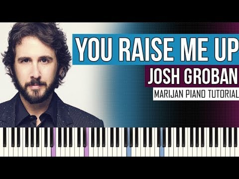 How To Play: Josh Groban - You Raise Me Up | Piano Tutorial + Sheets