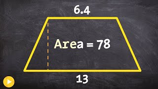 Geometry How To Determine The Height Of A Trapezoid When Given The Ar