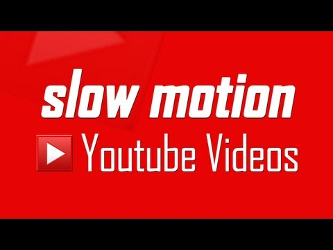Apply Slow Motion effect to Youtube Videos