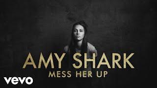Amy Shark - Mess Her Up (Lyric Video)
