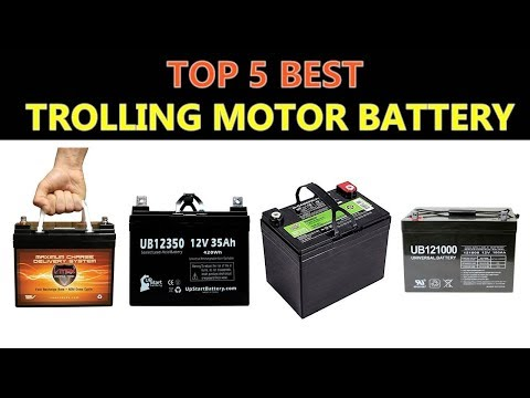 Best Trolling Motor Battery 2018