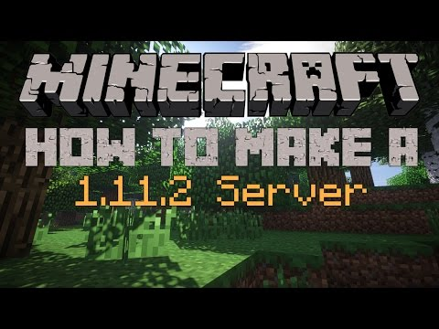 How to make a Minecraft Server for 1.10.2 or 1.11.2