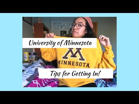 University of Minnesota: Tips for how to get in!