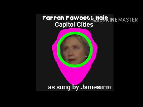 Farrah Fawcett Hair Capitol Cities cover by James