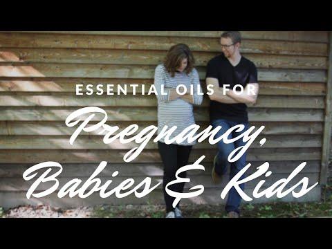 Essential Oils For Pregnancy, Babies & Kids
