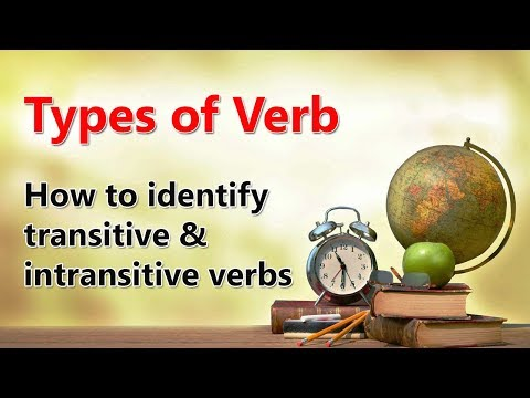Types of verbs : How to identify transitive and intransitive verbs