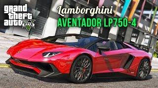GTA 5 Lamborghini Aventador LP750-4 Superveloce Roadster GTA 5 Cars Mods