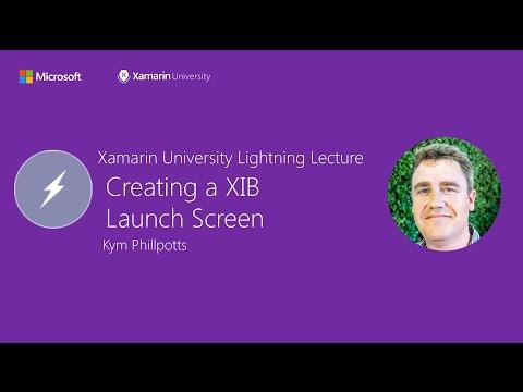 Xamarin.iOS: Creating a XIB Launch Screen - Kym Phillpotts - Xamarin University Lightning Lecture