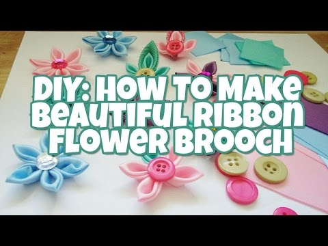 VIDEO DIY: HOW TO MAKE BEAUTIFUL RIBBON FLOWER BROOCH